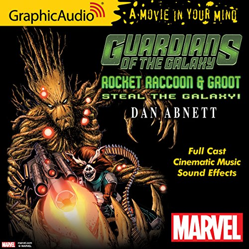 Guardians of the Galaxy: Rocket Racoon and Groot Steal the Galaxy