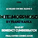 Metamorphosis: A BBC Radio 4 Reading Audiobook by Franz Kafka Narrated by Benedict Cumberbatch