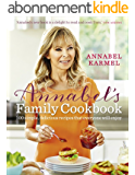 Annabel's Family Cookbook: 100 simple, delicious family recipes that everyone will enjoy (English Edition)