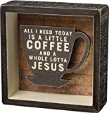 Primitives By Kathy ''A Little Coffee and a Whole Lotta Jesus'' Shadow Box Sign