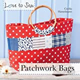 Patchwork Bags (Love to Sew)