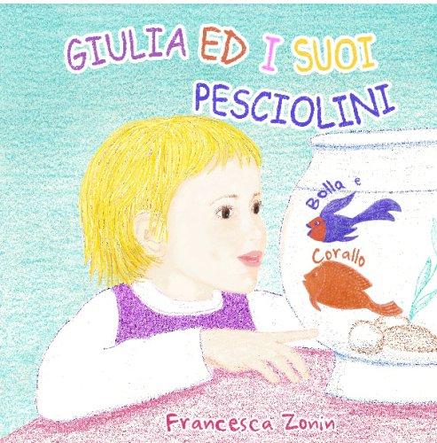 Giulia Ed I Suoi Pesciolini Bolla E Corallo (Italian Edition) pdf