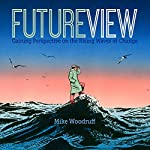 Future View: Gaining Perspective on the Rising Waves of Change | Mike Woodruff