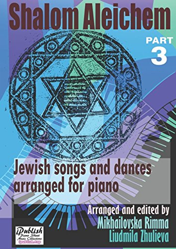 Shalom Aleichem Part 3 - Piano Sheet Music Collection (Jewish Songs And Dances Arranged For Piano) - Flow Sheet Music