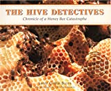 The Hive Detectives, Loree Griffin Burns, 060631671X
