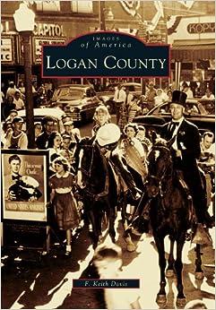 Book Logan County (Images of America (Arcadia Publishing))