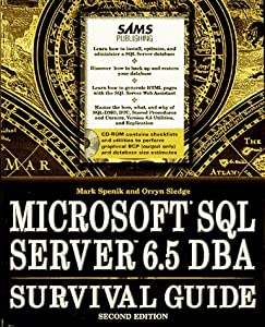 Microsoft SQL Server 6.5 Dba Survival Guide Orryn Sledge and Mark Spenik