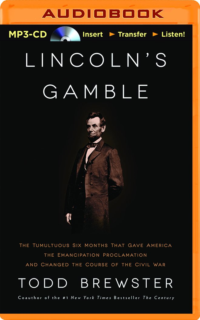 Download Lincoln's Gamble: The Tumultuous Six Months That Gave America the Emancipation Proclamation and Changed the Course of the Civil War ebook