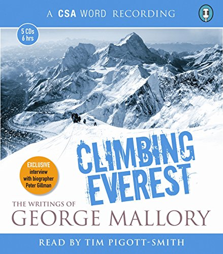 Climbing Everest: The Writings of George Mallory (CSA Word Recording)