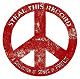Steal This Record: Songs Protest Resistance
