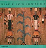 The Art of Native North America, Nigel Cawthorne, 1571456309