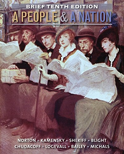 A People and a Nation: A History of the United States, Brief 10th Edition (MindTap Course (United States Brief)