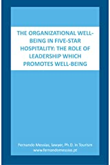 The organizational well-being in five-star hospitality: the role of leadership which promotes well-being Kindle Edition
