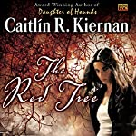 The Red Tree | Caitlin R. Kiernan