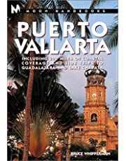 Moon Handbooks: Puerto Vallarta: Including 300 Miles Of Coastal Coverage And Sidetrips To Guadelajara And Lake Chapala