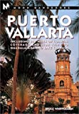 Puerto Vallarta: Including 300 Miles of Coastal Coverage and Sidetrips to Guadelajara and Lake Chapala