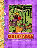 Don't Look Back, Mary Engelbreit and Mary Engelbreit, 0836246268