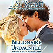 Billionaire Undaunted: The Billionaire's Obsession: Zane | J. S. Scott