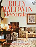 Billy Baldwin Decorates by Billy Baldwin (1-Mar-1976) Hardcover