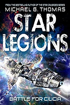 Battle for Cilicia (Star Legions: The Ten Thousand Book 1) by [Thomas, Michael G.]