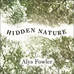 Hidden Nature: A Voyage of Discovery | Alys Fowler