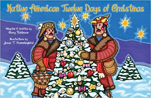 native american twelve days of christmas gary robinson jesse t hummingbird 9781574161052 amazoncom books