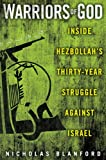 Front cover for the book Warriors of God: Inside Hezbollah's Thirty-Year Struggle Against Israel by Nicholas Blanford