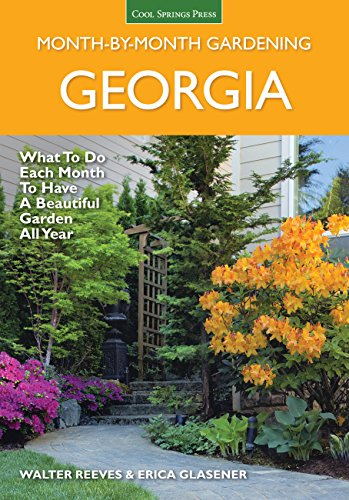 (Georgia Month-by-Month Gardening: What to Do Each Month to Have a Beautiful Garden All Year)