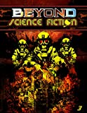 Beyond Science Fiction Issue 3