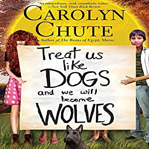 Treat Us like Dogs and We Will Become Wolves Audiobook