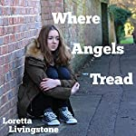 Where Angels Tread | Loretta Livingstone