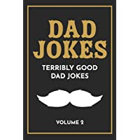 Dad Jokes: The Terribly Good Dad jokes book Father's Day gift, Dads Birthday Gift, Christmas Gift For Dads: 2
