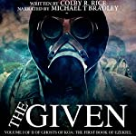 The Given: Volume I of II of Ghosts of Koa: The First Book of Ezekiel | Colby R. Rice