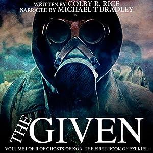 The Given: Volume I of II of Ghosts of Koa Audiobook