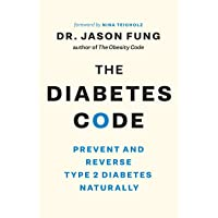 The Diabetes Code: Prevent and Reverse Type 2 Diabetes Naturally (The Wellness Code)