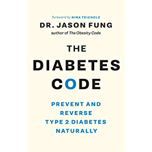 The Diabetes Code: Prevent and Reverse Type 2 Diabetes Naturally (The Wellness Code, Book Two)