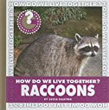 How Do We Live Together? Raccoons, Lucia Raatma, 160279619X