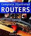 Taunton's Complete Illustrated Guide to Routers from Taunton Press