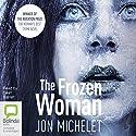 The Frozen Woman Hörbuch von Jon Michelet Gesprochen von: Sean Barrett