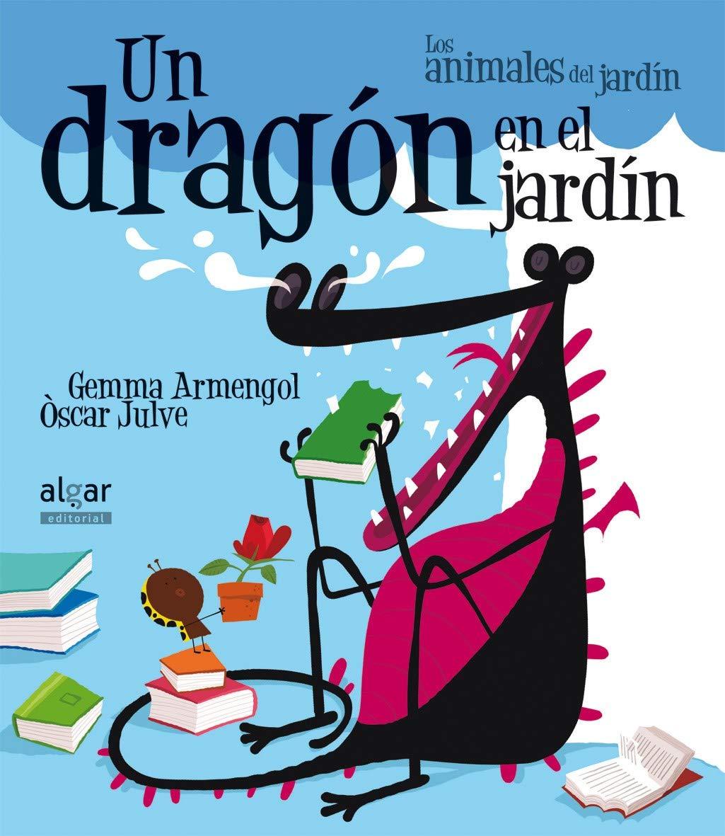 Un Dragón En El Jardín Imprenta : 13 Los animales del jardín: Amazon.es: Armengol Morell, Gemma, Julve Gil, Òscar: Libros