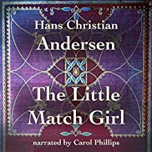 The Little Match Girl Audiobook by Hans Christian Andersen Narrated by Carol Phillips