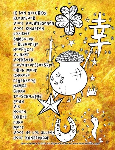 ik ben gelukkig kleurboek voor volwassenen voor kinderen positief symbolen 4 klavertje hoefijzer vlinder vorkbeen lieveheersbeestje eiken moer Chinese ... door kunstenaar Grace Divine (Dutch Edition)
