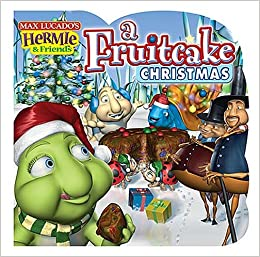 A Fruitcake Christmas (Max Lucados Hermie & Friends)