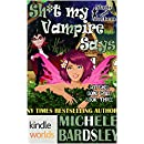 Magic and Mayhem: Sh*t My Vampire Says (Kindle Worlds Novella) (Witches Gone Wild Book 3)