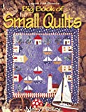 Big Book of Small Quilts, Mary Hickey, 0848715632