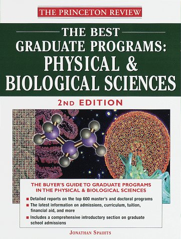 The Best Graduate Programs: Physical & Biological Sciences, Second Edition