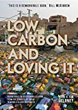img - for Low-Carbon and Loving It: Adventures in sustainable living - from the streets of India to middle class Australia book / textbook / text book