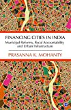 Financing Cities in India: Municipal Reforms, Fiscal Accountability and Urban Infrastructure