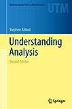 Understanding Analysis (Undergraduate Texts in Mathematics)