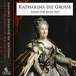 Katharina die Große: Zarin von Russland (Menschen, Mythen, Macht)